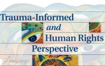 Trauma-Informed and Human Rights Perspectives.