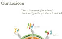Our Lexicon -- How a Trauma-Informed and Human Rights Perspectives is Sustained, Policy, Evaluation and Practice.